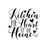Kitchen the heart of the home- positive calligraphy, with heart.