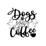 Dogs Books and Coffee- positive calligraphy with cup and paw print.