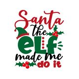 Santa The Elf Made Me Do It- funny text for Christmas.