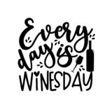 Every day is winesday - funny phrase with bottle and wineglass.