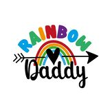 Rainbow Daddy - LGBT family slogan against homosexual discrimination.
