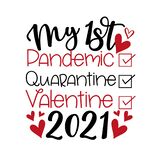 My First Pandemic, Quarantine, Valentine 2021 - Funny greeting for Valenine`s Day in covid-19 pandemic self isolated period.