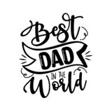 Best Dad In The World - Father`s Day greeting lettering.