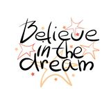 Believe in the dream royalty free illustration