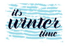 It`s winter time hand written quote. Blue hand drawn hotizontal stripes background. royalty free illustration