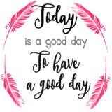 O ` é hoje um bom dia para ter um cartão do ` do bom dia Estilo caligráfico moderno ilustração do vetor
