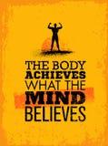 O corpo consegue o que a mente acredita Citações da motivação do exercício e da aptidão Grunge criativo da tipografia do vetor ilustração stock