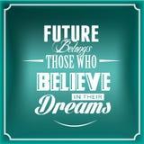 O futuro pertence aqueles que acreditam em seus sonhos Fotos de Stock Royalty Free
