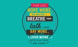 O medo menos, espera mais; nenhuma lamentação, respira mais ilustração royalty free