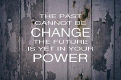 O passado não pode ser mudança, o futuro está ainda em suas citações da vida do poder fotos de stock