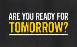 O quadro-negro com o texto é você apronta-se para amanhã Fotos de Stock