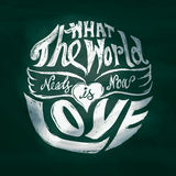 O que o mundo precisa agora é arte da rotulação do amor no círculo Foto de Stock Royalty Free