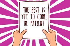 O sinal do texto que mostra o melhor é vir ainda Seja paciente A foto conceptual não perde a luz da esperança vem após o homem da ilustração do vetor