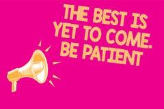 O sinal do texto que mostra o melhor é vir ainda Seja paciente A foto conceptual não perde a luz da esperança vem após o loudspe  ilustração royalty free
