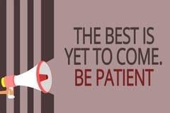 O sinal do texto que mostra o melhor é vir ainda Seja paciente A foto conceptual não perde a luz da esperança vem após o loudspe  ilustração do vetor