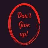 O ` t de Don dá acima! o positivo da motivação cita a laranja no fundo escuro   gráfico da inspiração do cartaz Foto de Stock