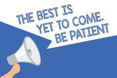 O texto da escrita o melhor é vir ainda Seja paciente O significado do conceito não perde a luz da esperança vem após o loudspeak ilustração stock