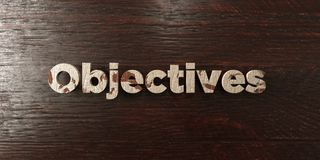 Objectives - grungy wooden headline on Maple  - 3D rendered royalty free stock image. This image can be used for an online website banner ad or a print Royalty Free Stock Photo