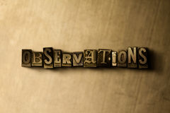 OBSERVATIONS - close-up of grungy vintage typeset word on metal backdrop Stock Image