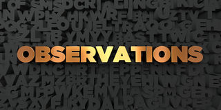 Observations - Gold text on black background - 3D rendered royalty free stock picture Stock Photography