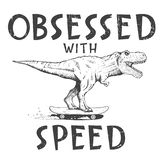 Obsessed with speed. Tyrannosaur rides on skateboard.Prints design for t-shirts.Vector image stock illustration