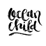 Ocean child hand drawn quote. Artistic modern calligraphy. Collection of black phrases isolated on white background with grunge texture stock illustration