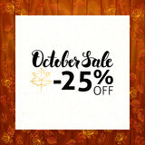 October Sale over Wooden Background. Vector Autumn 25 Off Discount Illustration. Modern Lettering Design Royalty Free Stock Photography