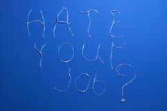 Odi il vostro job? Immagine Stock Libera da Diritti