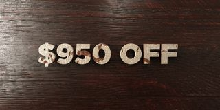 $950 off - grungy wooden headline on Maple - 3D rendered royalty free stock image. This image can be used for an online website banner ad or a print postcard vector illustration