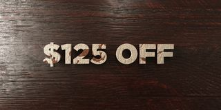 $125 off - grungy wooden headline on Maple - 3D rendered royalty free stock image. This image can be used for an online website banner ad or a print postcard royalty free illustration