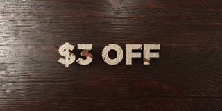 $3 off - grungy wooden headline on Maple - 3D rendered royalty free stock image. This image can be used for an online website banner ad or a print postcard royalty free illustration