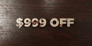 $999 off - grungy wooden headline on Maple  - 3D rendered royalty free stock image. This image can be used for an online website banner ad or a print postcard Stock Image