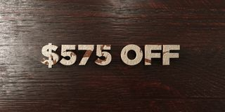 $575 off - grungy wooden headline on Maple - 3D rendered royalty free stock image. This image can be used for an online website banner ad or a print postcard vector illustration