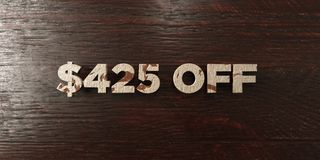 $425 off - grungy wooden headline on Maple - 3D rendered royalty free stock image. This image can be used for an online website banner ad or a print postcard stock illustration