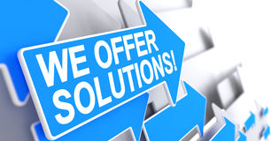 We Offer Solutions - Label on Blue Pointer. 3D. We Offer Solutions, Inscription on Blue Cursor. We Offer Solutions - Blue Arrow with a Inscription Indicates the royalty free illustration
