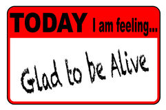 Oggi sto ritenendo Glad To Be Alive Fotografia Stock