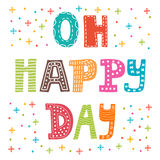 Oh happy day. Cute postcard. Funny greeting card with colored de Royalty Free Stock Image