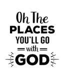 Oh les endroits vous irez avec Dieu Photos stock