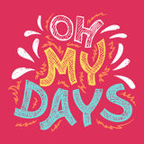 Oh my days, hand-lettering t-shirt Stock Photo