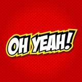 OH YEAH! Comic Speech Bubble, Cartoon Royalty Free Stock Image