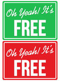 Oh Yeah Its FREE store sign Royalty Free Stock Image