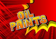 Oil Paints - Comic book style words. Oil Paints - Vector illustrated comic book style phrase on abstract background vector illustration