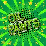 Oil Paints - Comic book style words. Oil Paints - Vector illustrated comic book style phrase on abstract background royalty free illustration