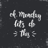 Ok Monday let's do this. Stock Images