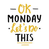 Ok Monday, let`s do this poster Stock Photography