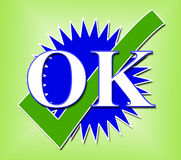Ok Tick Means All Right And Affirm Royalty Free Stock Image