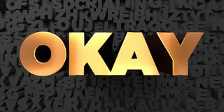 Okay - Gold text on black background - 3D rendered royalty free stock picture Royalty Free Stock Images