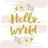 Olá!, mundo Letras brilhantes Mão moderna, à moda rotulação tirada Inscrição pintado à mão Foto de Stock Royalty Free