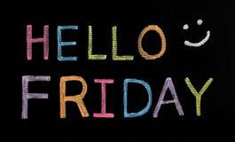 Olá! sexta-feira escrita no quadro-negro Imagens de Stock