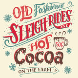 Old fashioned sleigh rides and hot cocoa card. Old fashioned sleigh rides and hot cocoa on the farm. Hand-lettering invitation card. Hand drawn typography with a royalty free illustration